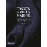 Tricot et Pulls Marins : De la mer du Nord à l'océan AtlantiqueÉDITIONS DE LA MARTINIÈRE