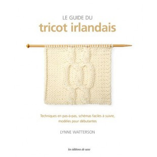 Le Guide Du Tricot IrlandaisEditions de Saxe